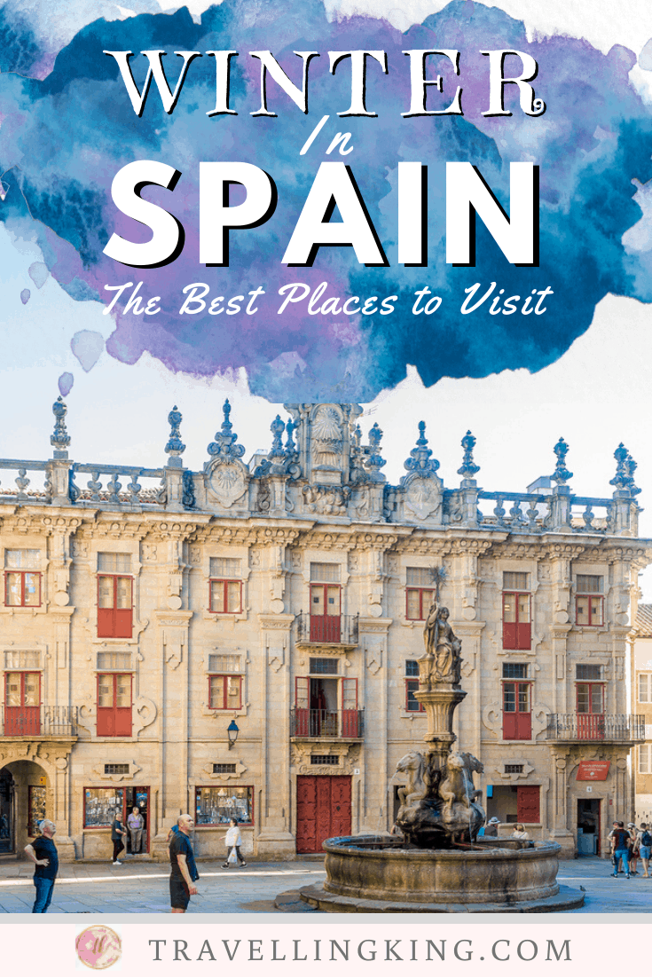 Winter in Spain - The Best Places to Visit