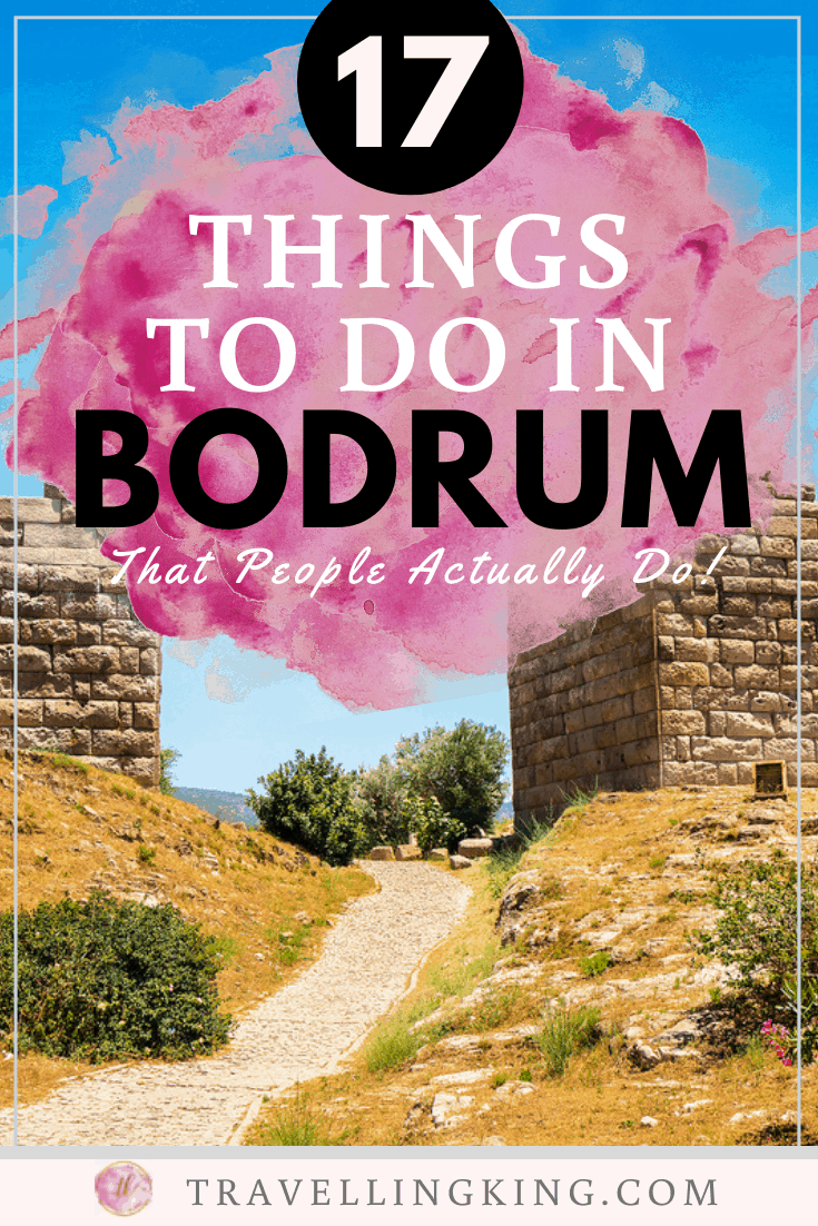 17 Things to do in Bodrum - That People Actually Do!