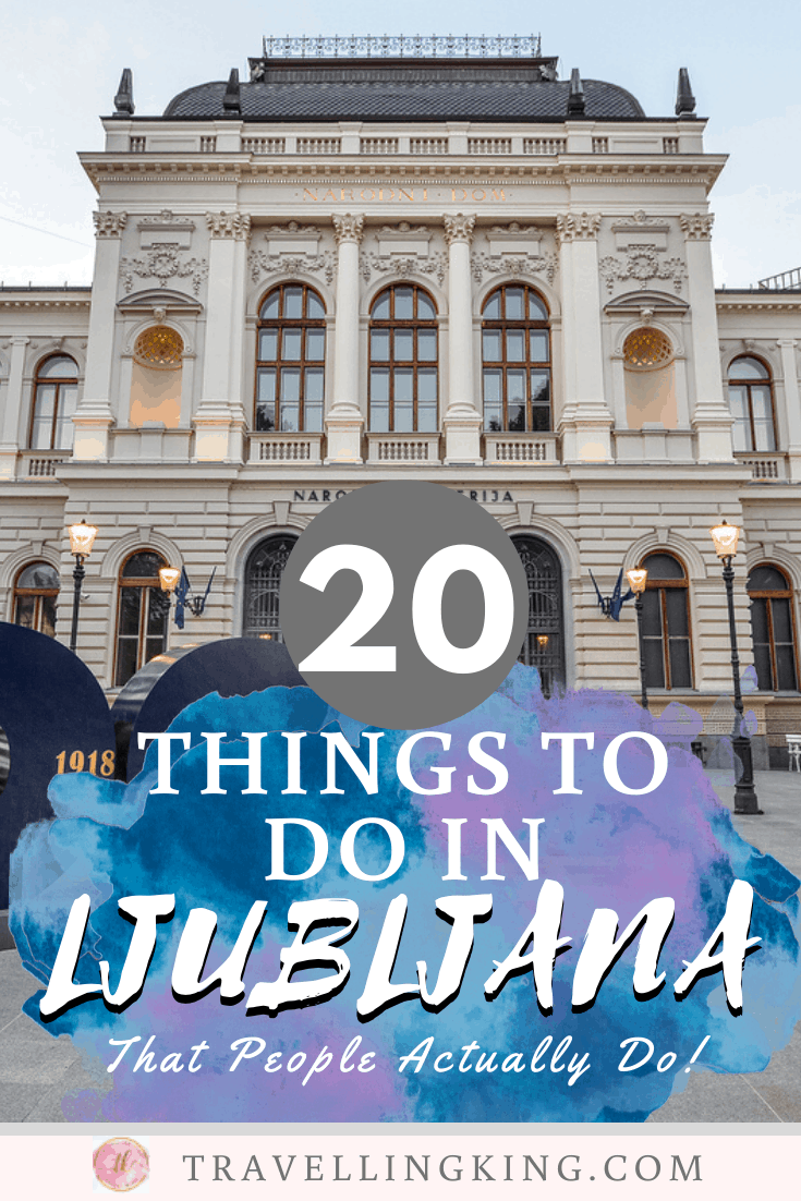 20 Things to do in Ljubljana - That People Actually Do!