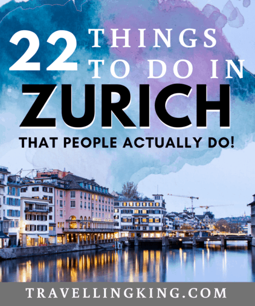 22 Things to do in Zurich - That People Actually Do!