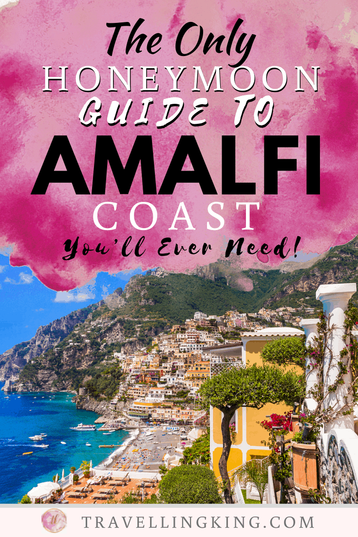 The Only Honeymoon Guide to Amalfi Coast You'll Ever Need!