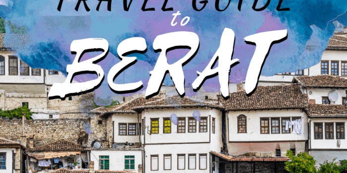 Ultimate Travel Guide to Berat
