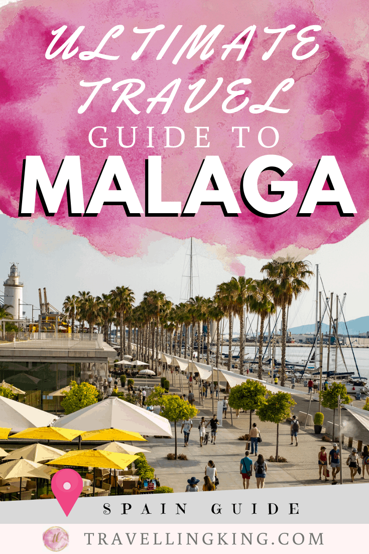Ultimate Travel Guide to Malaga