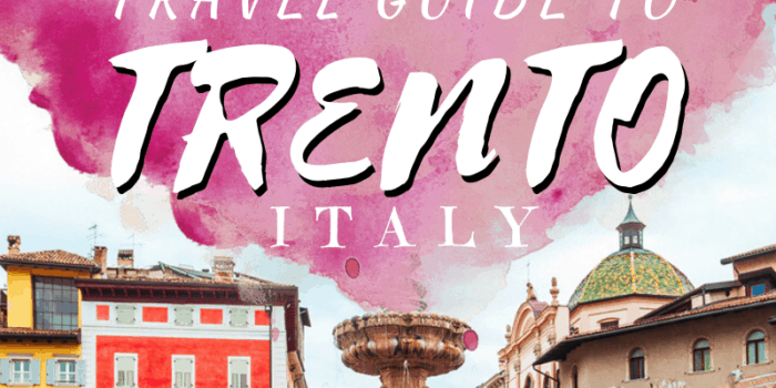 Ultimate Travel Guide to Trento
